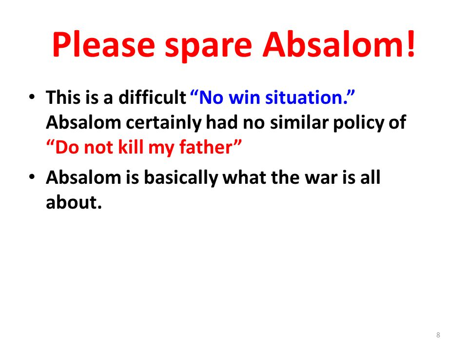 Please spare Absalom.This is a difficult No win situation.