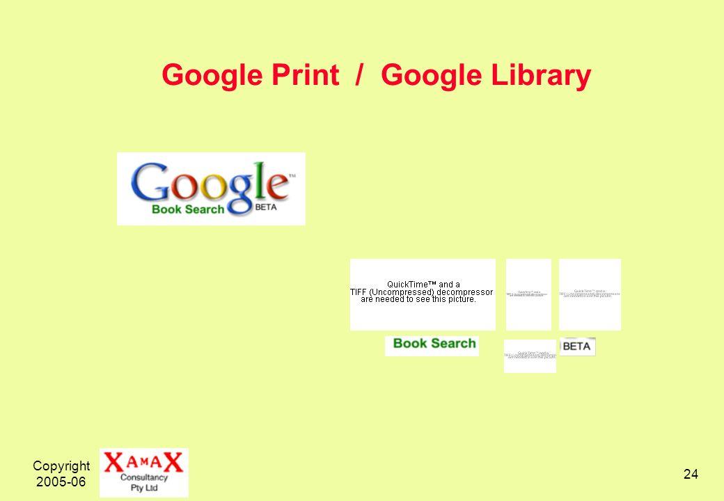 Copyright 2005-06 24 Google Print / Google Library