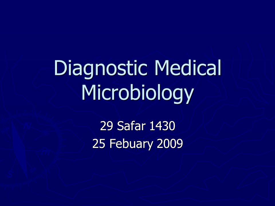 Diagnostic Medical Microbiology 29 Safar 1430 25 Febuary 2009