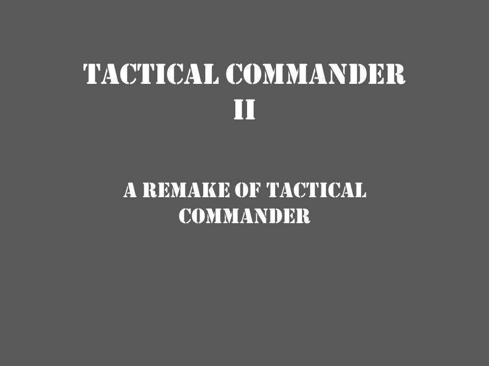 TACTICAL COMMANDER II A remake of TACTICAL COMMANDER