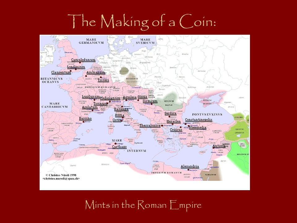 The Minting of Roman Coins ---casting in a mold ---striking