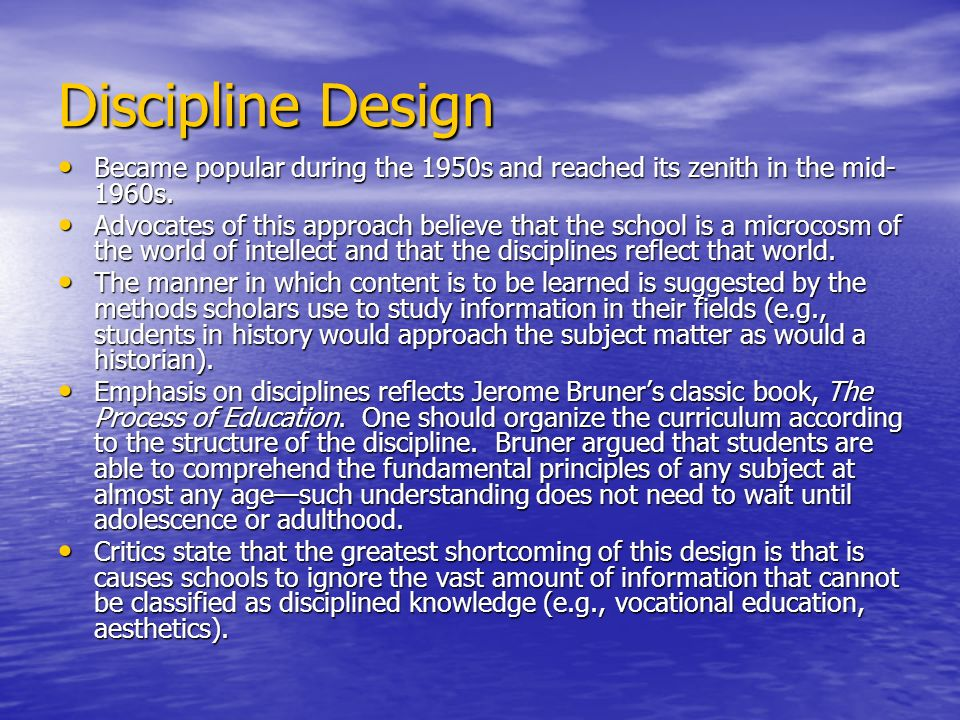 Discipline Design Became popular during the 1950s and reached its zenith in the mid- 1960s. Became popular during the 1950s and reached its zenith in