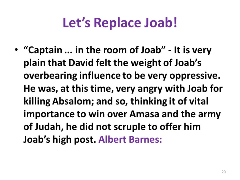 Lets Replace Joab. Captain...