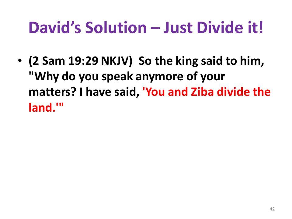 Davids Solution – Just Divide it.