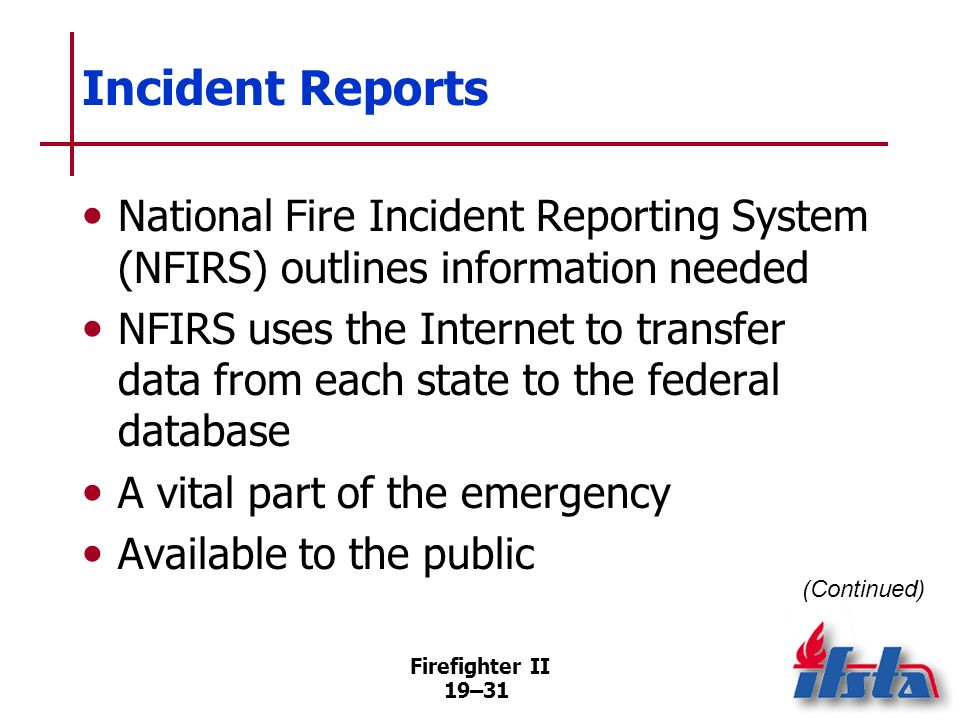 Firefighter II 19–30 Personnel Accountability Report (PAR) Command can request a PAR at any time, but one is usually requested when: –The incident is