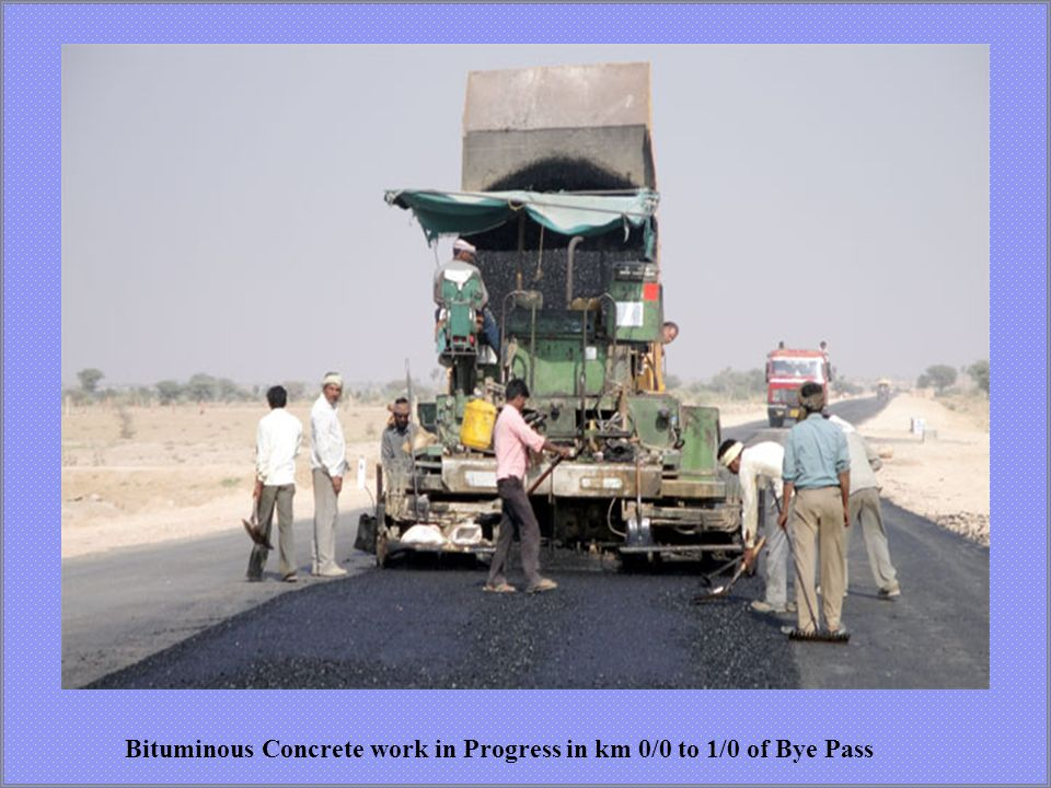 Name of Work:Const. of New Bikaner Bye-Pass connecting NH-15 Bikaner-Jaisalmer Road to NH-15 Bikaner- Sriganganagar road Km 0/0 to 26/0. Total Cost:41