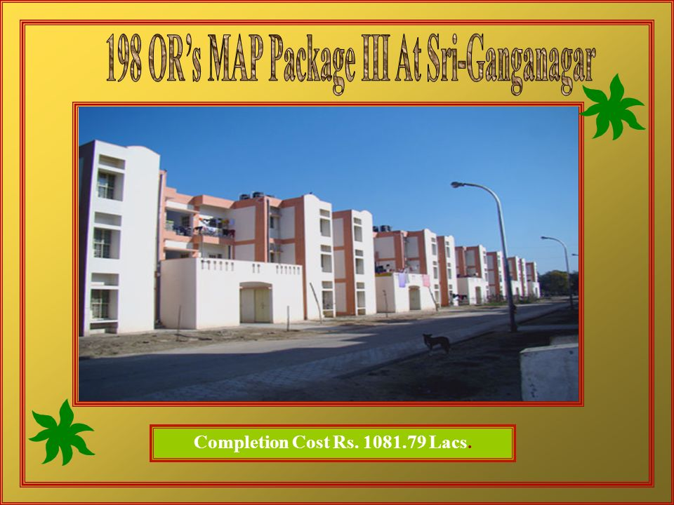 Important Works Completed by RSRDCC Unit-II, Bikaner During last 5 Years 1 Construction of Married accommodation Project For ORs & JCOs at Sriganganag