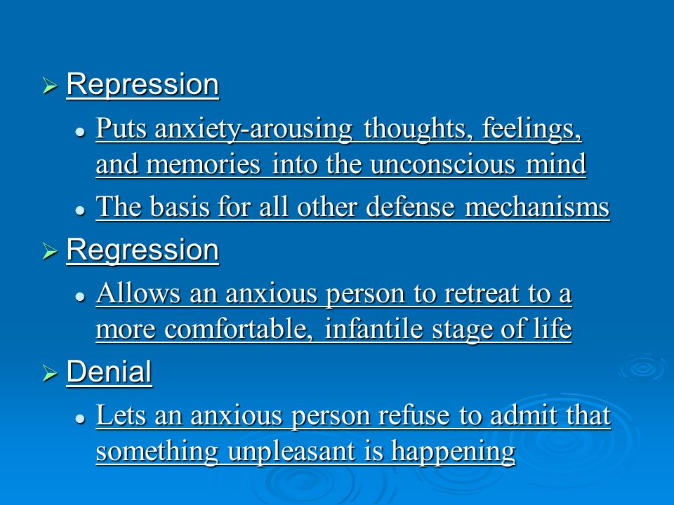 Repression Repression Puts anxiety-arousing thoughts, feelings, and memories into the unconscious mind Puts anxiety-arousing thoughts, feelings, and m