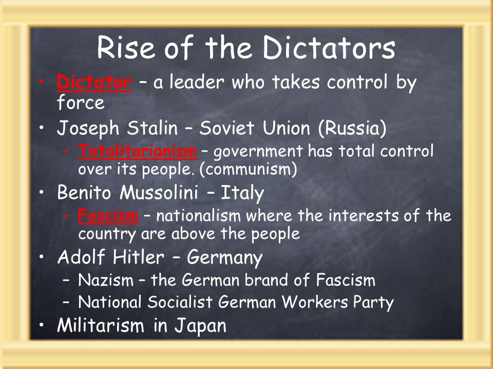 Rise of the Dictators Dictator – a leader who takes control by force Joseph Stalin – Soviet Union (Russia) –Totalitarianism – government has total con