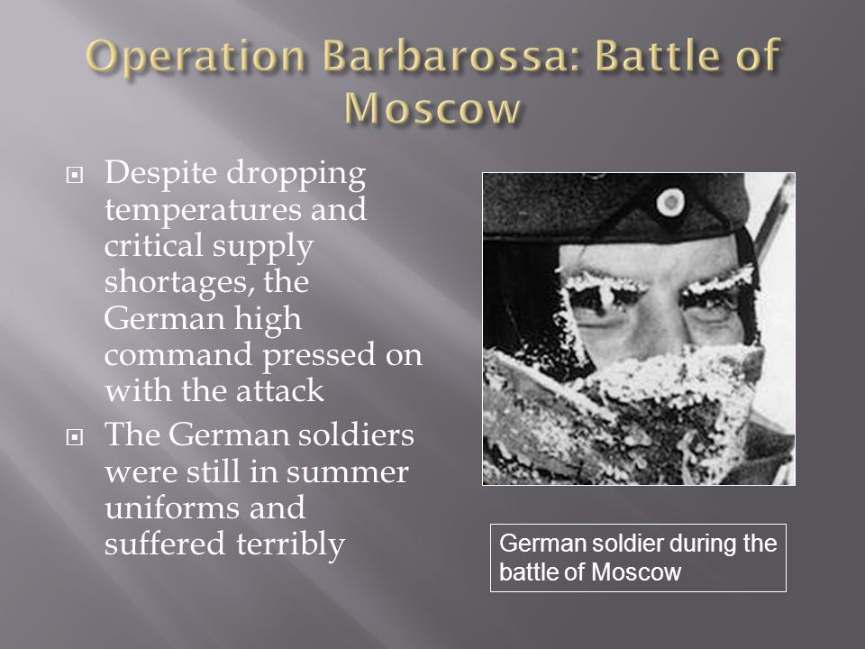 The Germans caught the Russians unprepared and made great advances The Soviet Army seemed on the verge of collapse At this point the weather broke and