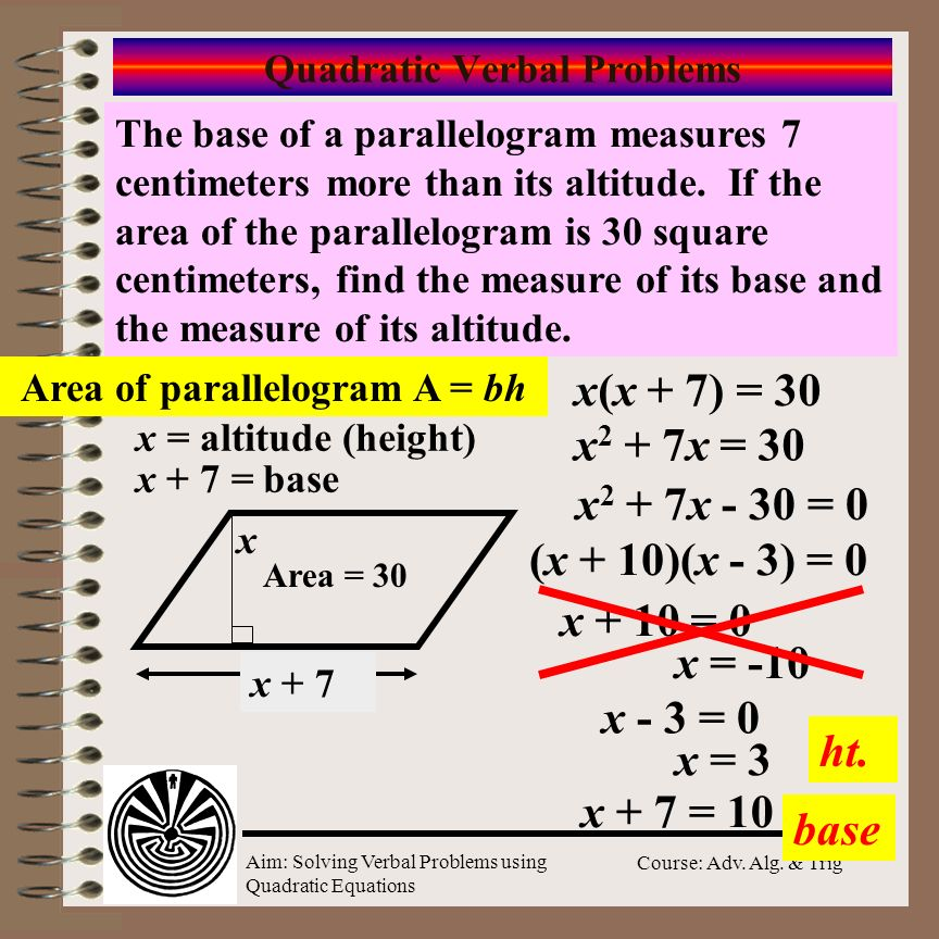 Aim: Solving Verbal Problems using Quadratic Equations Course: Adv. Alg. & Trig Quadratic Verbal Problems The product of two consecutive, positive, ev