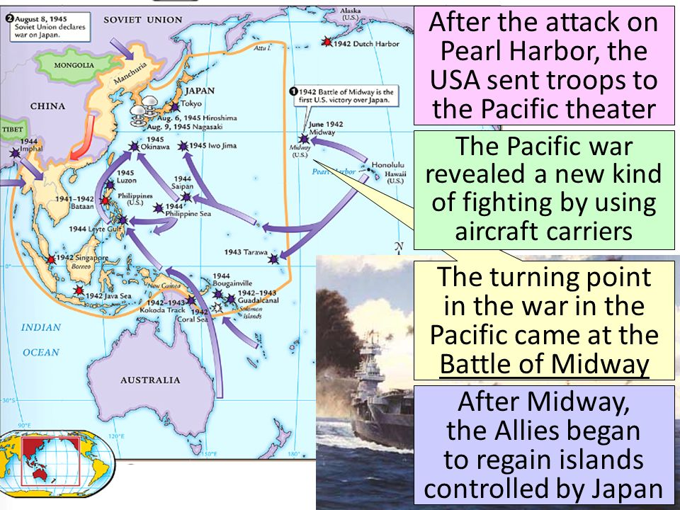 After the attack on Pearl Harbor, the USA sent troops to the Pacific theater The turning point in the war in the Pacific came at the Battle of Midway