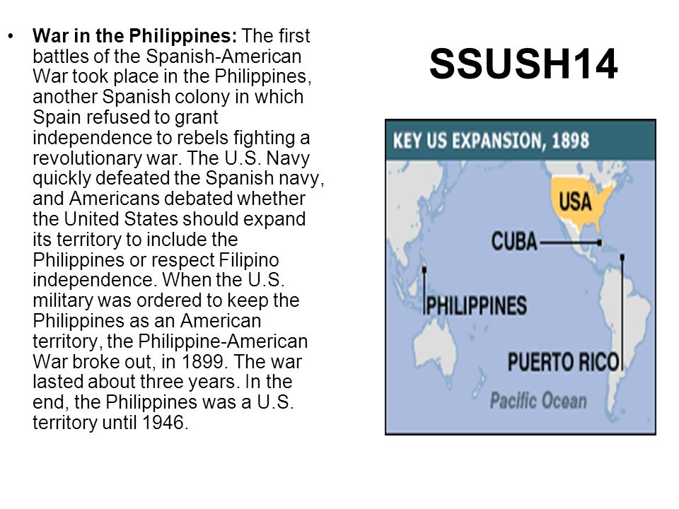 SSUSH14 War in the Philippines: The first battles of the Spanish-American War took place in the Philippines, another Spanish colony in which Spain ref