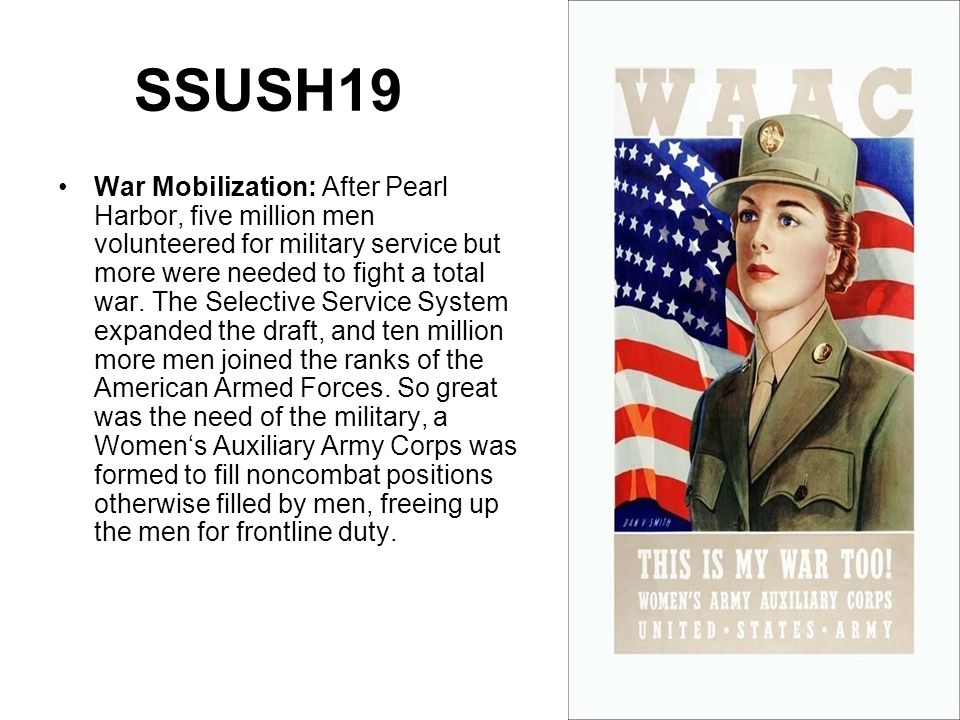 SSUSH19 War Mobilization: After Pearl Harbor, five million men volunteered for military service but more were needed to fight a total war. The Selecti