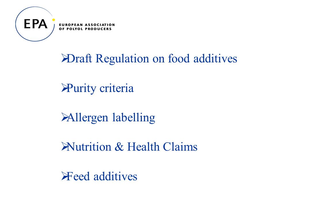 Draft Regulation on food additives Purity criteria Allergen labelling Nutrition & Health Claims Feed additives