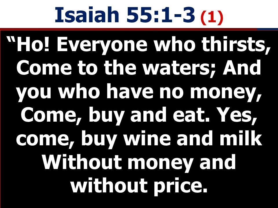 Isaiah 55:1-3 (1) Ho.