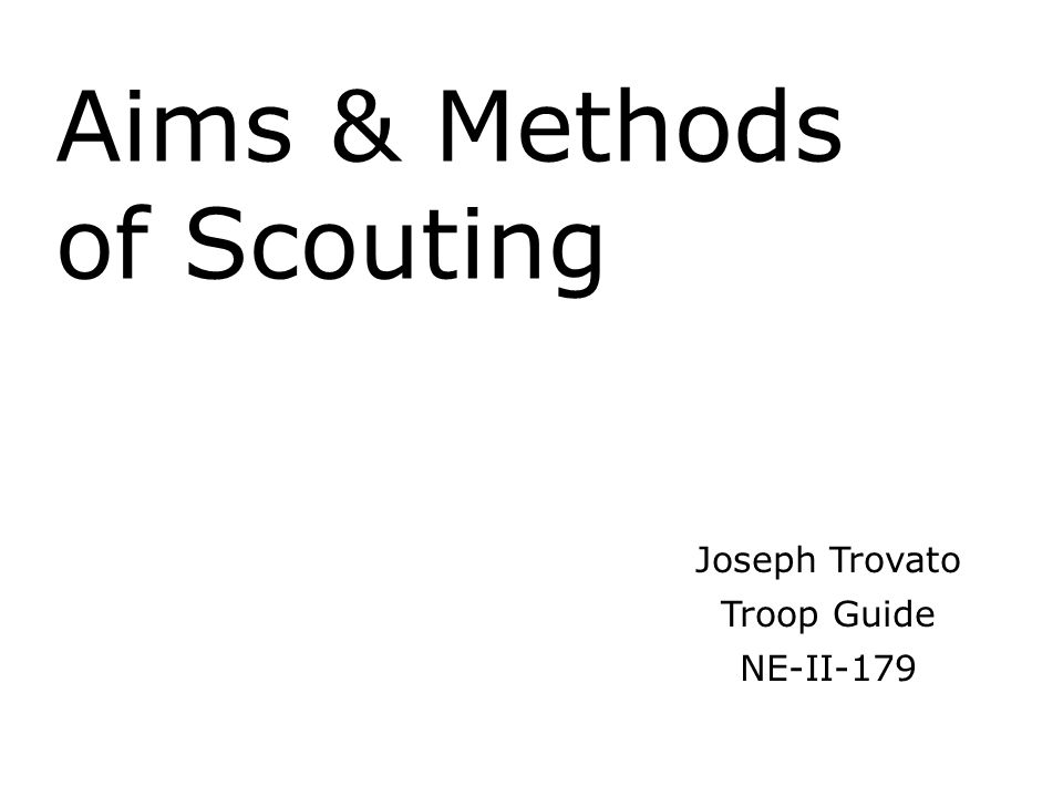 Aims & Methods of Scouting Joseph Trovato Troop Guide NE-II-179