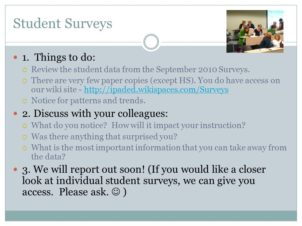 Student Surveys 1. Things to do: Review the student data from the September 2010 Surveys.