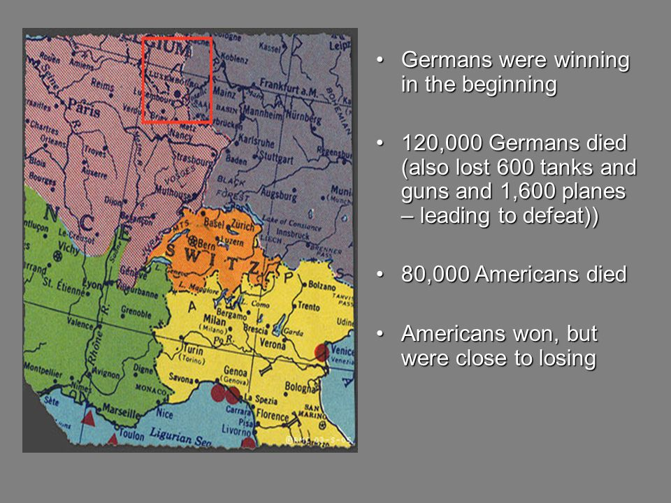 Germans were winning in the beginning Germans were winning in the beginning 120,000 Germans died (also lost 600 tanks and guns and 1,600 planes – leading to defeat)) 120,000 Germans died (also lost 600 tanks and guns and 1,600 planes – leading to defeat)) 80,000 Americans died 80,000 Americans died Americans won, but were close to losing Americans won, but were close to losing