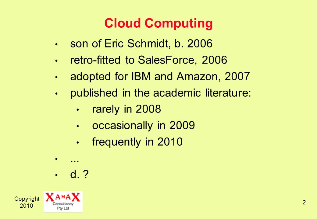Copyright 2010 2 Cloud Computing son of Eric Schmidt, b.