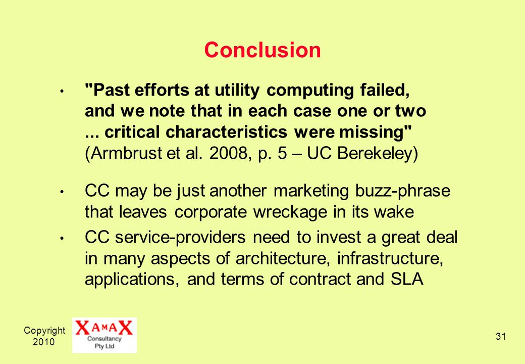 Copyright Conclusion Past efforts at utility computing failed, and we note that in each case one or two...