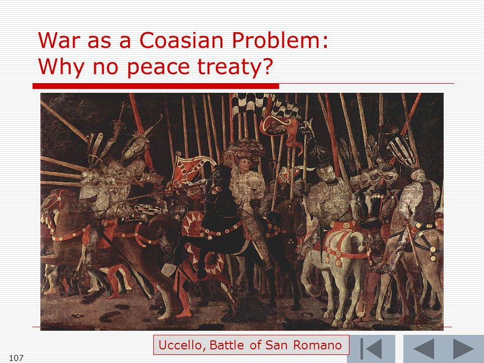 107 War as a Coasian Problem: Why no peace treaty Uccello, Battle of San Romano