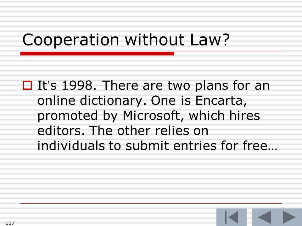 Cooperation without Law. Its 1998. There are two plans for an online dictionary.