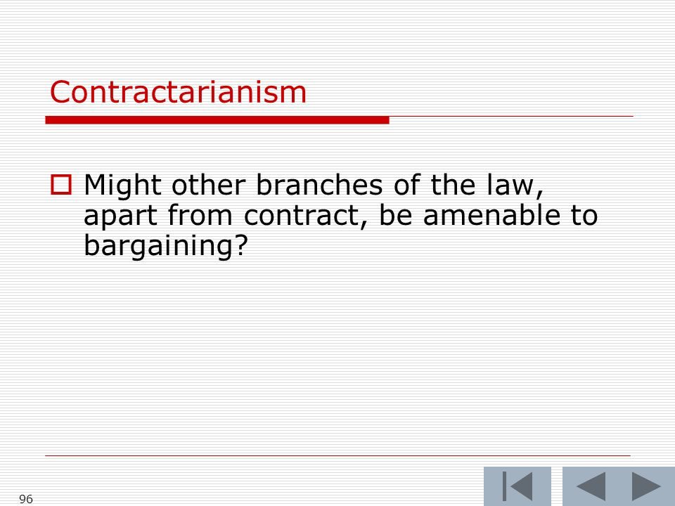 96 Contractarianism Might other branches of the law, apart from contract, be amenable to bargaining