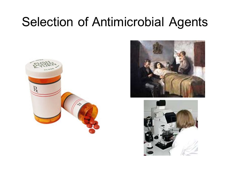 Selection of Antimicrobial Agents