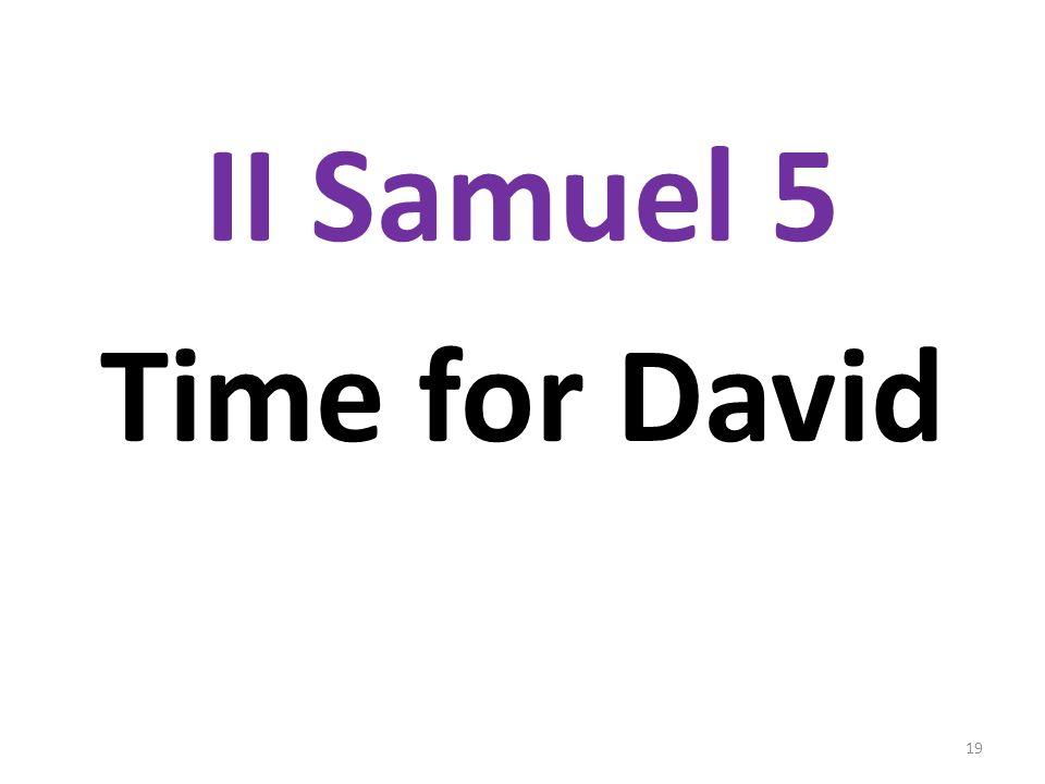 II Samuel 5 Time for David 19