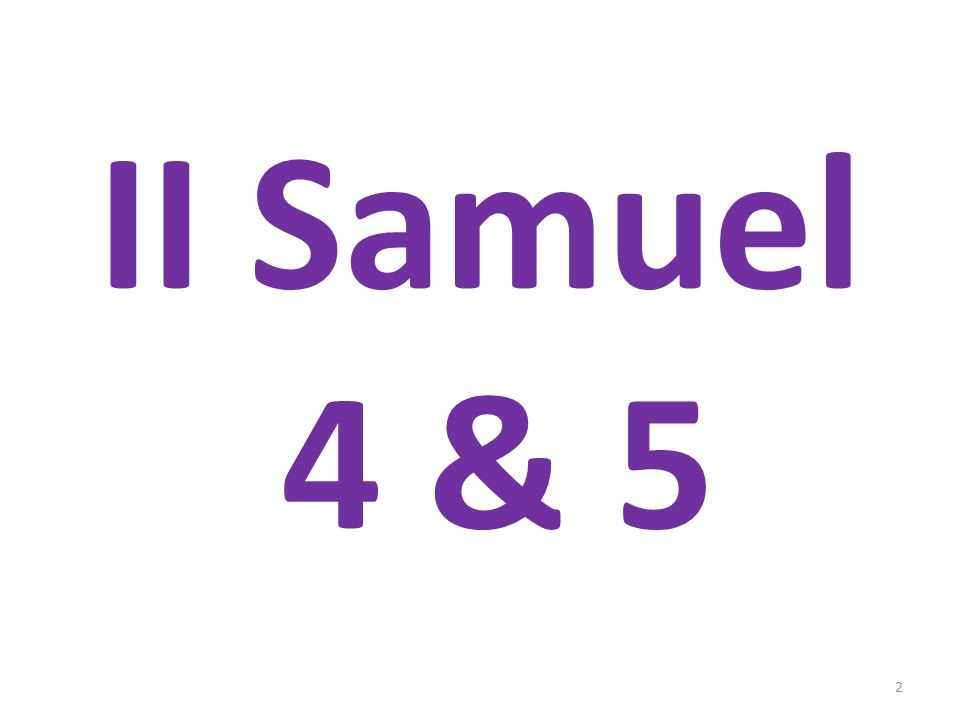 II Samuel 4 & 5 2