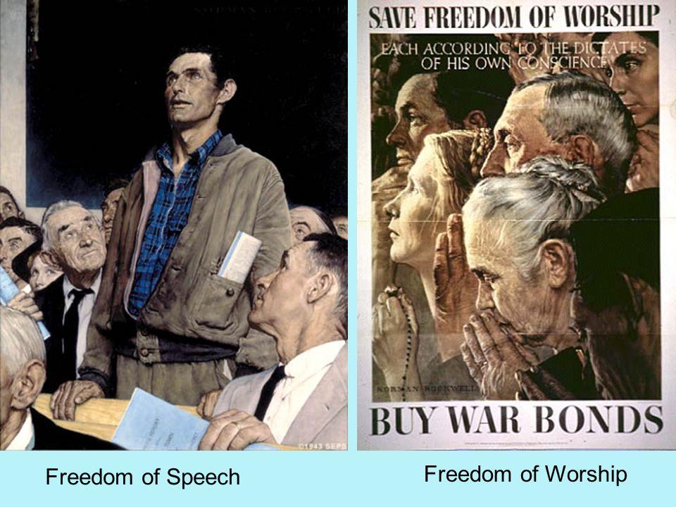 Freedom of Speech Freedom of Worship