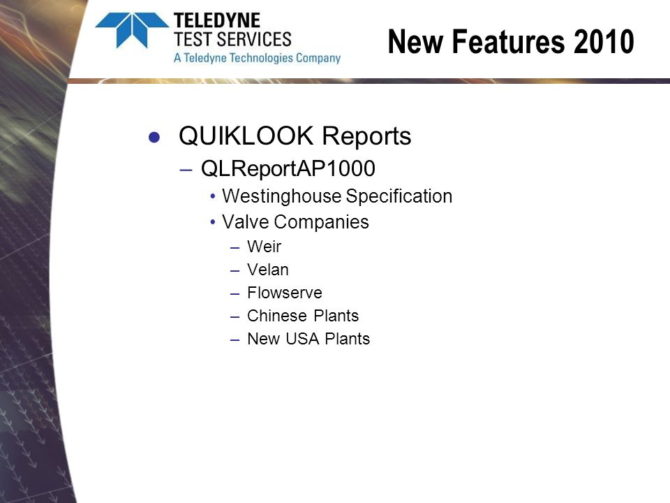 QUIKLOOK Reports –QLReportAP1000 Westinghouse Specification Valve Companies –Weir –Velan –Flowserve –Chinese Plants –New USA Plants