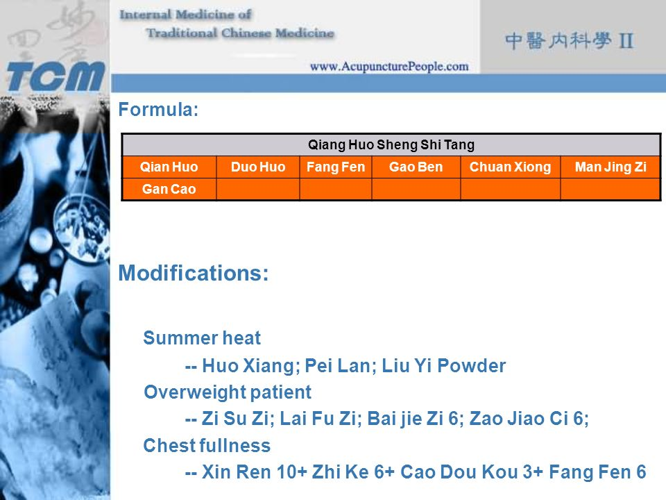 Formula: Modifications: Summer heat -- Huo Xiang; Pei Lan; Liu Yi Powder Overweight patient -- Zi Su Zi; Lai Fu Zi; Bai jie Zi 6; Zao Jiao Ci 6; Chest