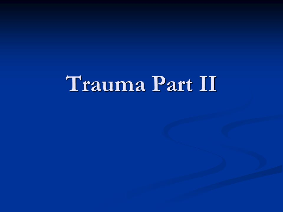 Trauma Part II