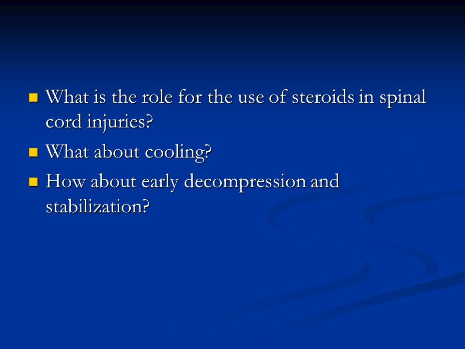 What is the role for the use of steroids in spinal cord injuries.