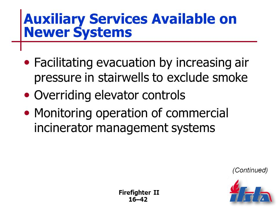 Firefighter II 16–41 Auxiliary Services Available on Newer Systems Shutting down, altering airflow in heating, ventilating, and air- conditioning (HVA