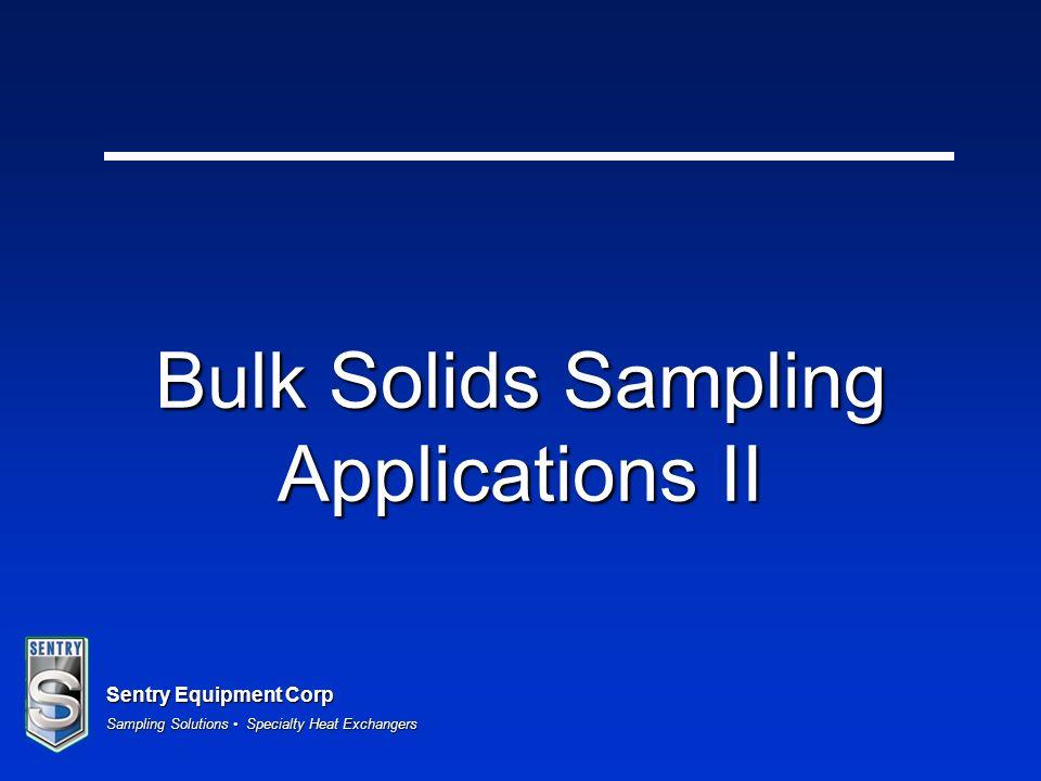 Sentry Equipment Corp Sampling Solutions Specialty Heat Exchangers Bulk Solids Sampling Applications II