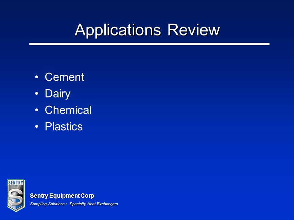 Sentry Equipment Corp Sampling Solutions Specialty Heat Exchangers Applications Review Cement Dairy Chemical Plastics