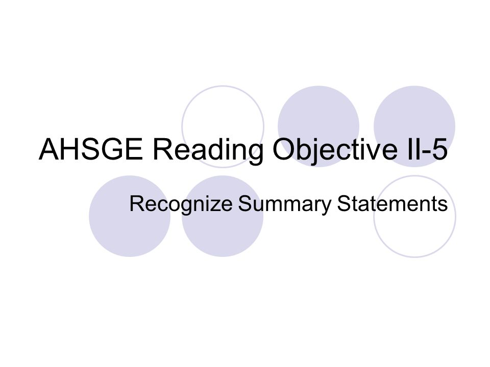 AHSGE Reading Objective II-5 Recognize Summary Statements