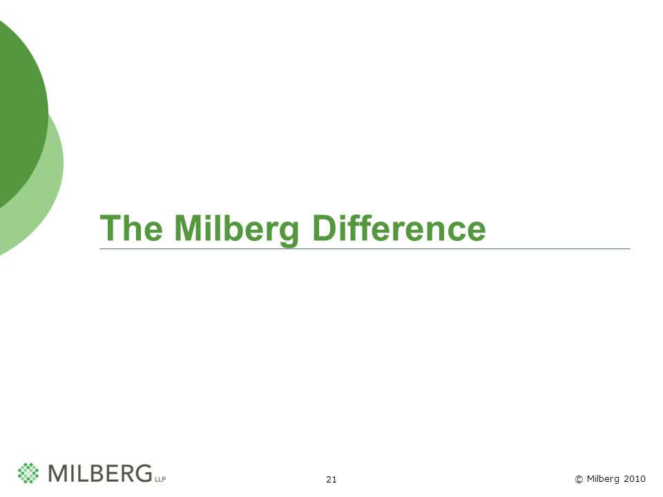 © Milberg 2010 21 The Milberg Difference