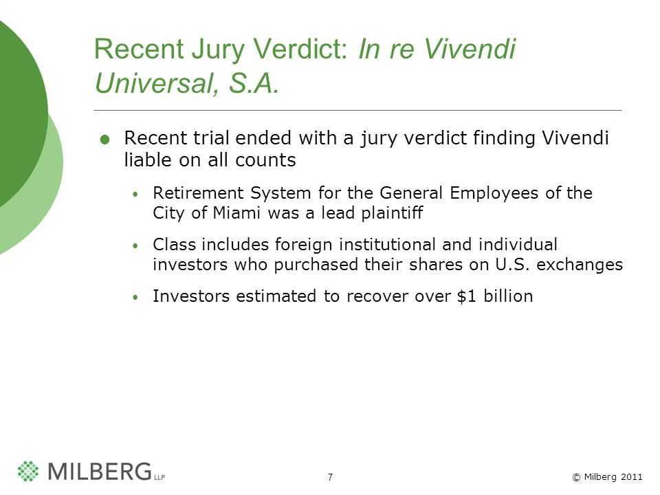 © Milberg 2011 7 Recent Jury Verdict: In re Vivendi Universal, S.A.
