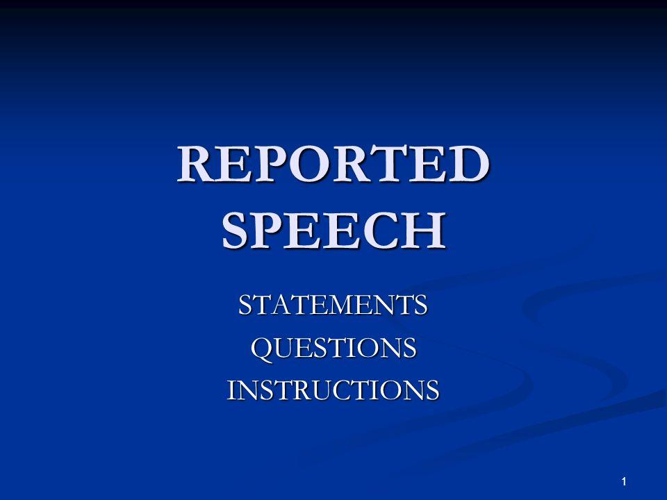 REPORTED SPEECH STATEMENTSQUESTIONSINSTRUCTIONS 1