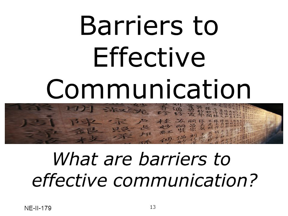 NE-II-179 Barriers to Effective Communication We have all received phone calls from telemarketers.