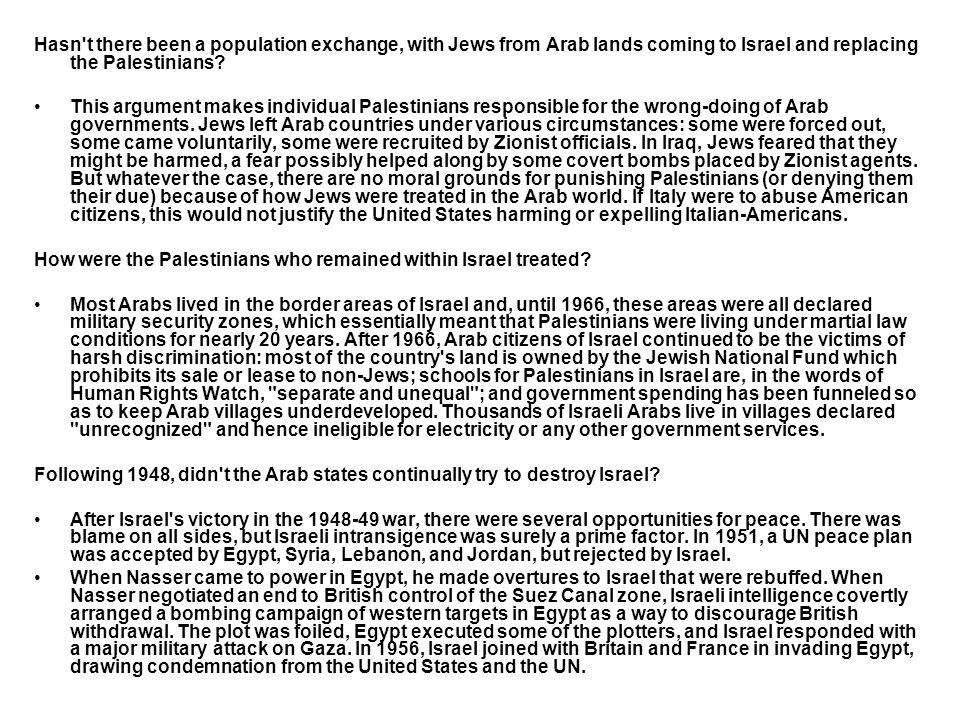 Hasn't there been a population exchange, with Jews from Arab lands coming to Israel and replacing the Palestinians? This argument makes individual Pal
