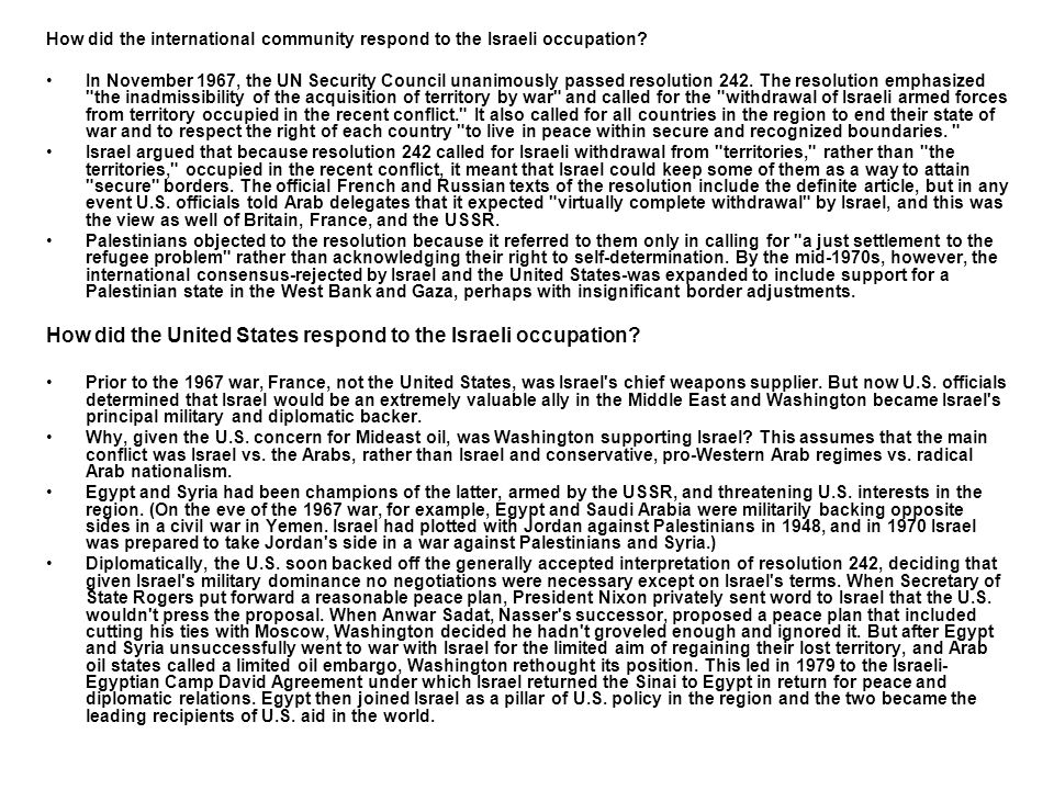 How did the international community respond to the Israeli occupation? In November 1967, the UN Security Council unanimously passed resolution 242. Th