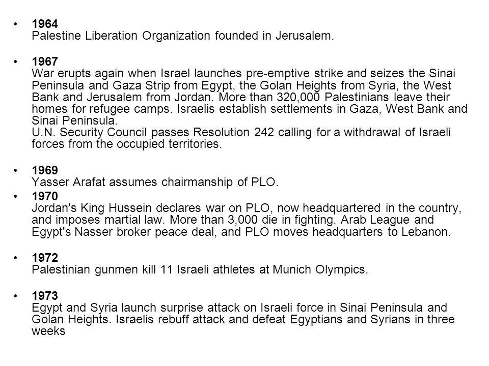 1 1974 Arab League declares PLO sole spokesman for Palestinian Arabs.
