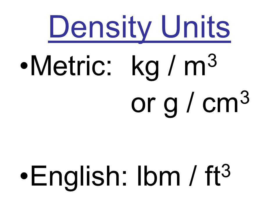 Example 1: An object has a mass of 550 g and a volume of 500 cm 3. What is the objects density?