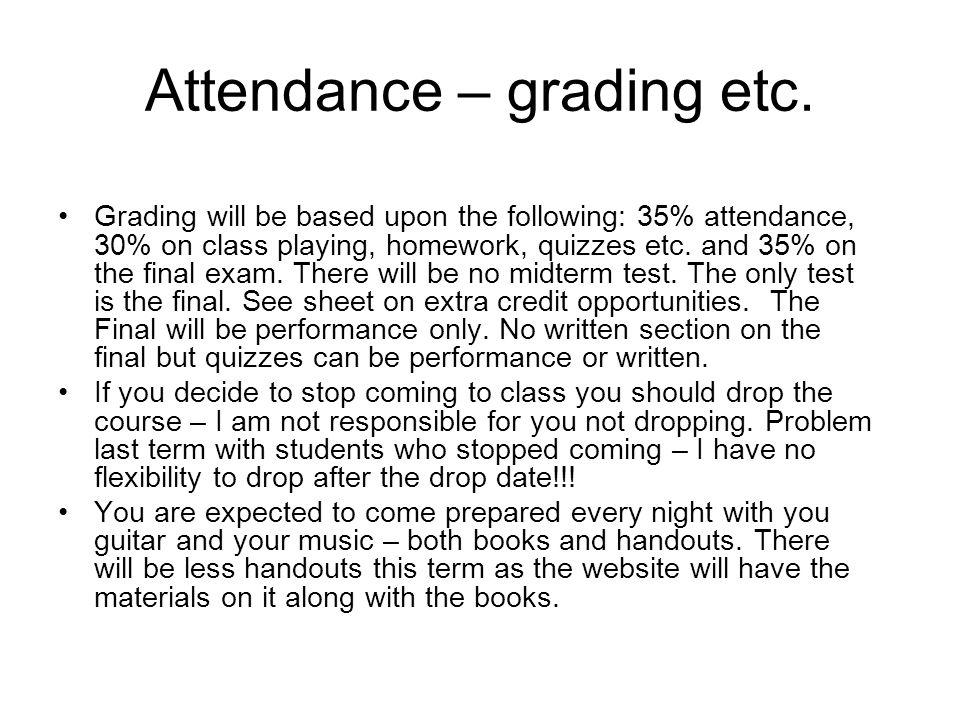 Attendance – grading etc.