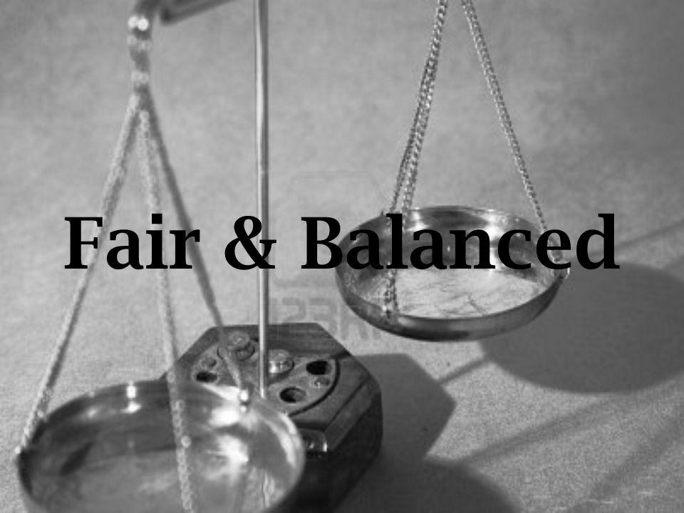 Fair & Balanced